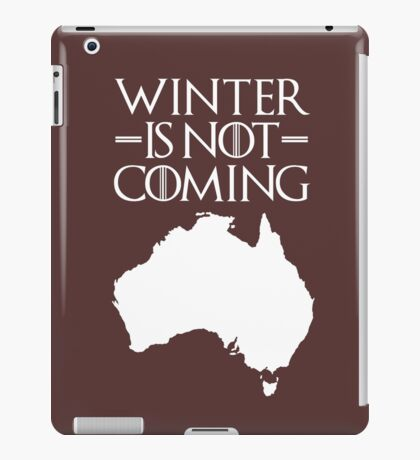 Winter is not Coming - australia(white text) iPad Case/Skin