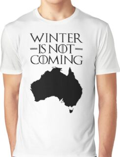 Winter is not Coming - australia(black text) Graphic T-Shirt