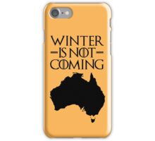 Winter is not Coming - australia(black text) iPhone Case/Skin