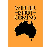 Winter is not Coming - australia(black text) Photographic Print
