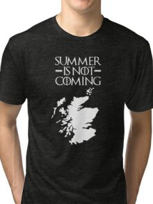 Summer is NOT coming - scotland(white text) Tri-blend T-Shirt