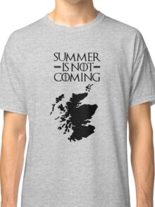 Summer is NOT coming - scoltland(black text) Classic T-Shirt