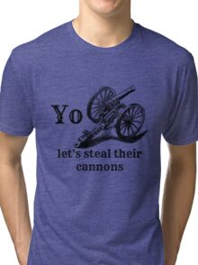 Let's Steal Their Cannons Tri-blend T-Shirt