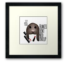 Bunnies Don't Need Makeup Framed Print