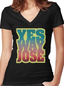 YES WAY JOSE Women's Fitted V-Neck T-Shirt
