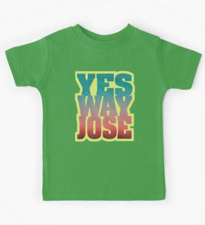 YES WAY JOSE Kids Tee