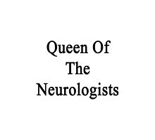 Queen Of The Neurologists by supernova23