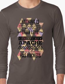 Nothing is Stronger Long Sleeve T-Shirt