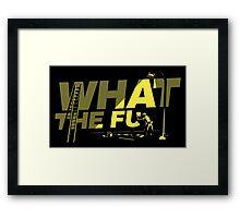 What the Fu Framed Print