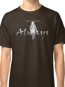 Always - Severus loves Lily - Dark Backgrounds Classic T-Shirt