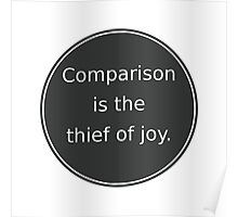 Comparison is the thief of joy Poster