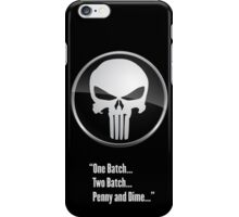 The Punisher - One Batch, Two Batch, Penny and Dime iPhone Case/Skin