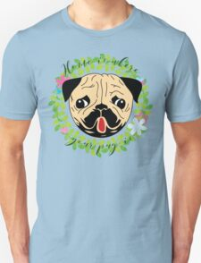 Home is where your pug is T-Shirt