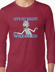 rick and morty, rick, morty, tv, comedy, cartoon, rick sanchez, riggity, wuba, wrecked, free, funny, show. Long Sleeve T-Shirt