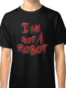 I am not a robot... Classic T-Shirt