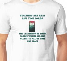 Teachers Are Real Life Time Lords  Unisex T-Shirt