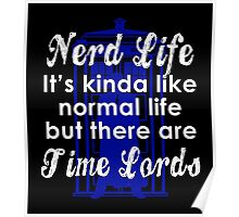 Nerd Life, It's Kinda Like Normal Life But There Are Time Lords Poster