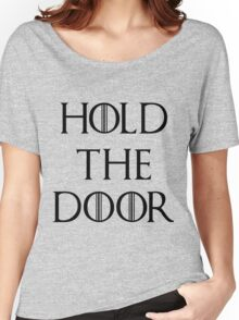 Hold The Door Women's Relaxed Fit T-Shirt