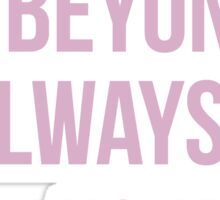 I am Beyonce Always Sticker