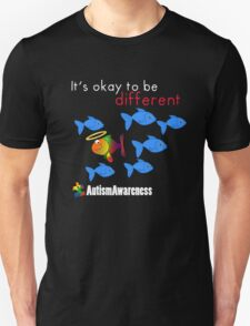 It's Okay To Be Different Unisex T-Shirt