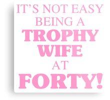 Trophy Wife At 40 Metal Print