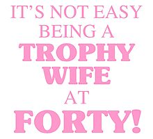 Trophy Wife At 40 Photographic Print