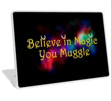 Harry Potter, Believe in Magic You Muggle Laptop Skin