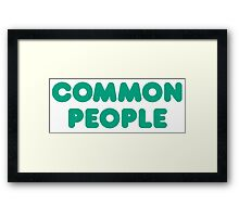 Common People, Not Famous at All Framed Print