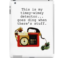 Doctor Who, This is My Timey-Wimey Detector... iPad Case/Skin