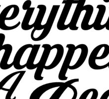 Everything happens for a reason (plain) Sticker