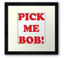 pick me bob Framed Print