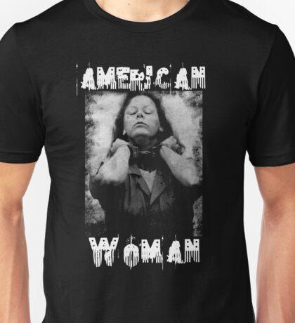 Aileen Wuornos - American Woman Unisex T-Shirt