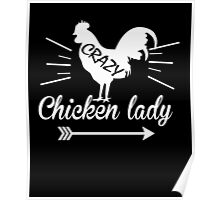 Crazy Chicken Lady, Gift For Chicken Lady Lovers Poster
