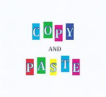 Copy and Paste  by sticktool