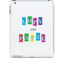Copy and Paste  iPad Case/Skin