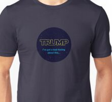 TRUMP - I've got a bad feeling about this... T-Shirt