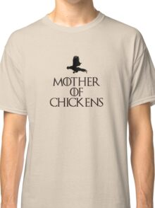Mother Of Chickens Classic T-Shirt