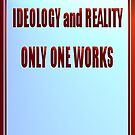 IDEOLOGY vs REALITY by Lotacats