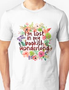 I'M LOST IN MY BOOKISH WONDERLAND  T-Shirt