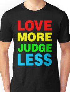 Love More Judge Less Unisex T-Shirt