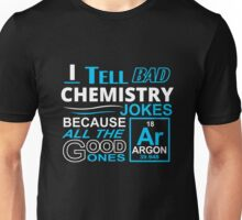 I tell Bad Chemistry Jokes Unisex T-Shirt