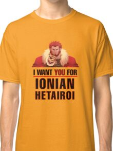 I want you for Ionian Hetairoi Army T Shirt Classic T-Shirt