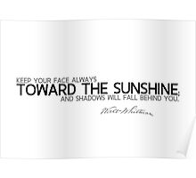 toward the sunshine - walt whitman Poster
