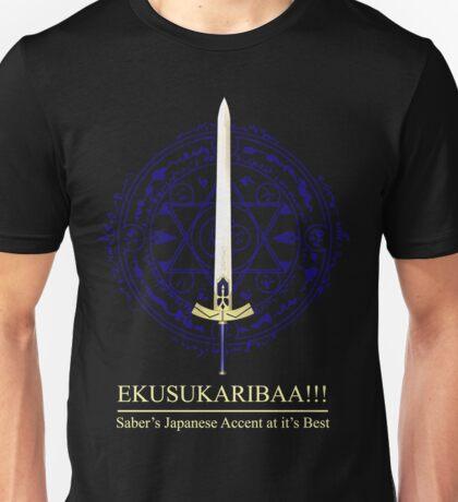 EKUSUKARIBAA ~ Saber's Japanese Accent Unisex T-Shirt