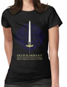 EKUSUKARIBAA ~ Saber's Japanese Accent Womens Fitted T-Shirt
