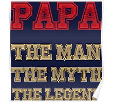 Papa - The Man, The Myth, The Legend Poster
