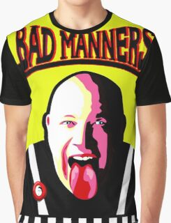 It's A Bad Bad Manners Graphic T-Shirt