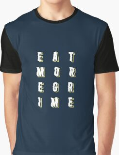 Eat More Grime Graphic T-Shirt