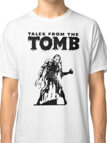 Tales From The Tomb Classic T-Shirt