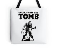 Tales From The Tomb Tote Bag